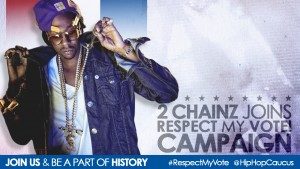 2 Chainz Joins Respect My Vote! Campaign